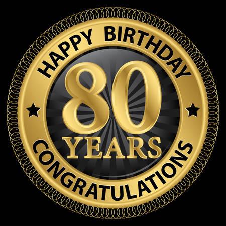 80: 80 years happy birthday congratulations gold label, illustration