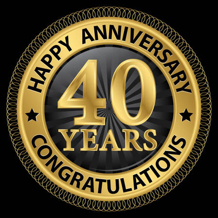 40 years: 40 years happy anniversary congratulations gold label with ribbon, vector illustration Illustration