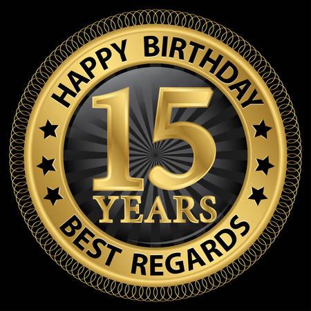 best regards: 15 years happy birthday best regards gold label,vector illustration Illustration