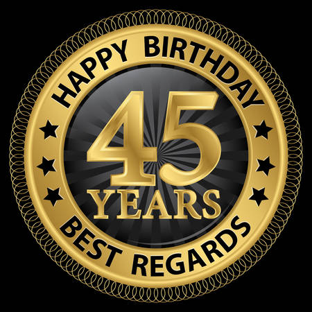 45 years happy birthday best regards gold label,vector illustration Illustration