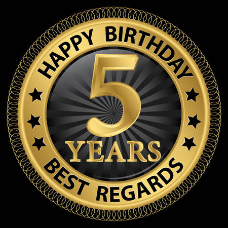 5 years happy birthday best regards gold label,vector illustration