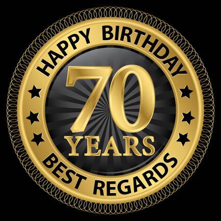 regards: 70 years happy birthday best regards gold label,vector illustration