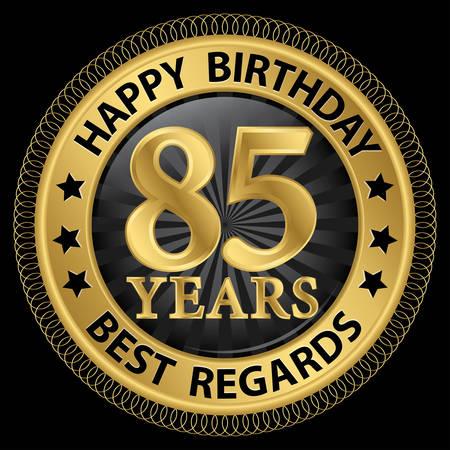 regards: 85 years happy birthday best regards gold label,vector illustration