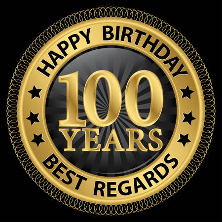 regards: 100 years happy birthday best regards gold label,vector illustration Illustration