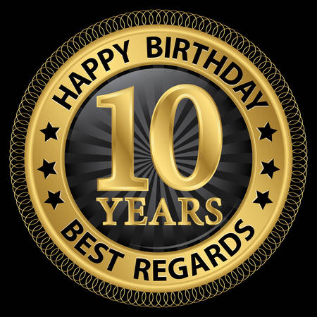 10 years happy birthday best regards gold label,vector illustration Vector