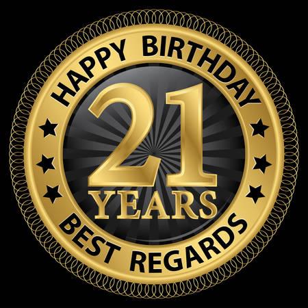 regards: 21 years happy birthday best regards gold label,vector illustration Illustration