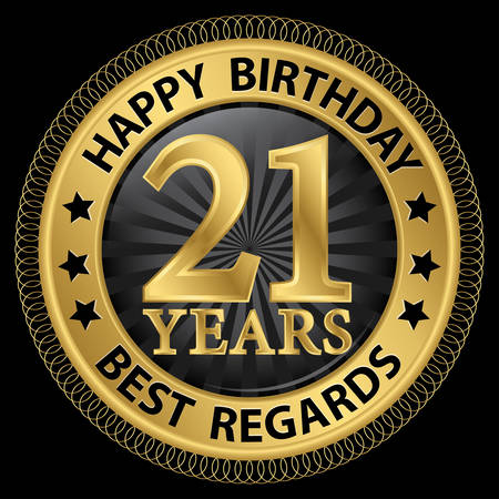 21 years happy birthday best regards gold label,vector illustration Illustration