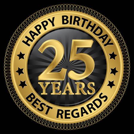 best regards: 25 years happy birthday best regards gold label,vector illustration