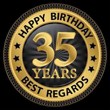 35 years happy birthday best regards gold label,vector illustration