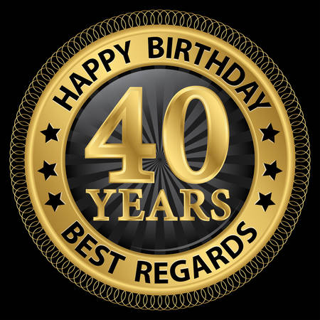 40 years happy birthday best regards gold label,vector illustration Illustration