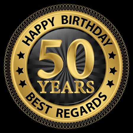 best regards: 50 years happy birthday best regards gold label,vector illustration