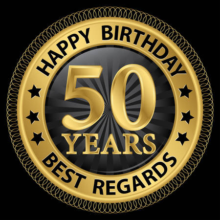 50 years happy birthday best regards gold label,vector illustration