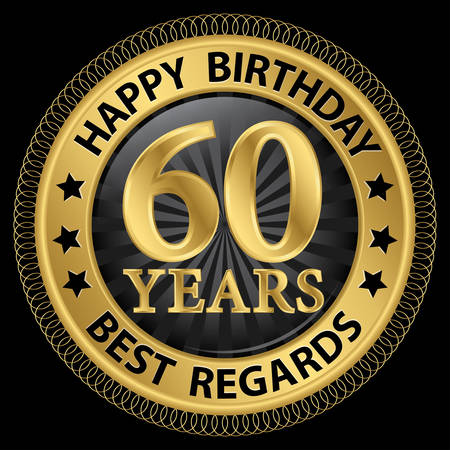 regards: 60 years happy birthday best regards gold label,vector illustration
