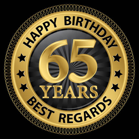 65th: 65 years happy birthday best regards gold label,vector illustration