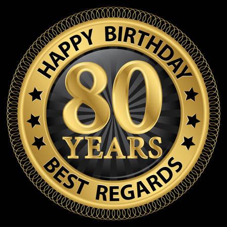regards: 80 years happy birthday best regards gold label,vector illustration Illustration