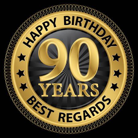 90 years: 90 anni felice compleanno con i migliori saluti etichetta oro, illustrazione vettoriale
