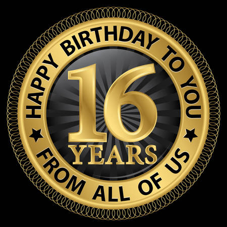 16 years: 16 years happy birthday to you from all of us gold label,vector illustration Illustration