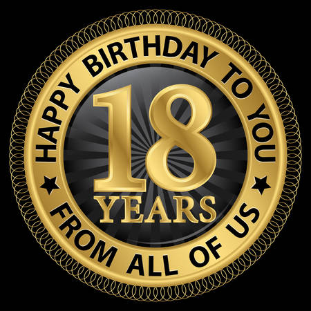 happy 18th: 18 years happy birthday to you from all of us gold label,vector illustration