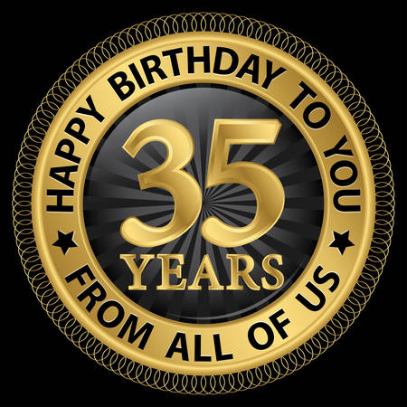 35th: 35 years happy birthday to you from all of us gold label,vector illustration