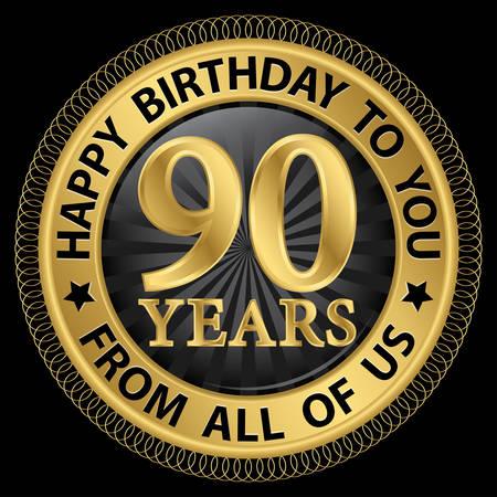 90 years: 90 anni felice compleanno a voi da tutti noi etichetta oro, illustrazione vettoriale