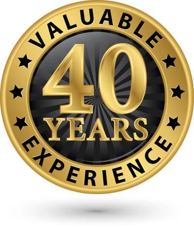 40 Jahre wertvolle Erfahrung Gold Label, Vektor-Illustration