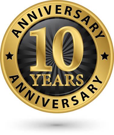 10 years anniversary gold label, vector illustration Vettoriali