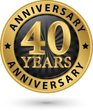 jubilee: 40 years anniversary gold label, vector illustration Illustration