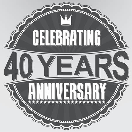 40 years: Celebrating 40 years anniversary retro label, vector illustration