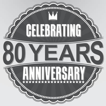 80 years: Celebrating 80 years anniversary retro label, vector illustration Illustration