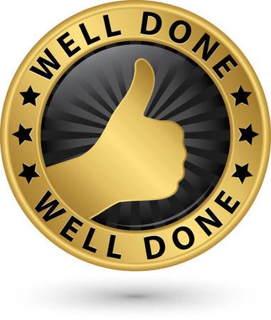 Bien hecho etiqueta de oro con el pulgar arriba, ilustración vectorial