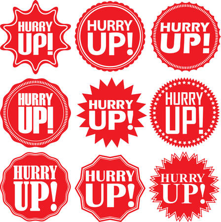 hurry: Hurry up label set. Hurry up sticker set. Hurry up. Vector illustration Illustration