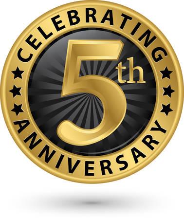 Celebrating 5th anniversary gold label, vector illustration