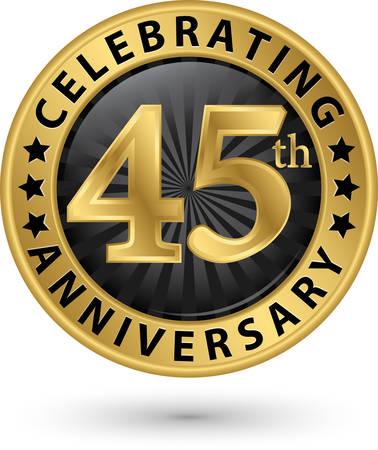 Celebrating 45th anniversary gold label, vector illustration  Illustration