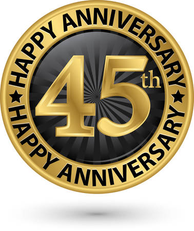 Happy 45th years anniversary gold label, vector illustration Banque d'images - 99680336