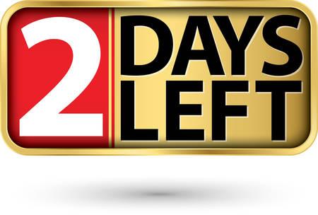 2 days left gold sign, vector illustartion