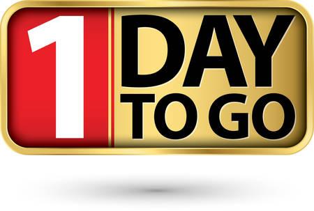 1 day to go gold sign, vector illustartion