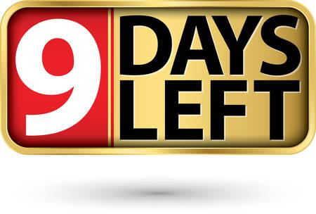 9 days left gold sign, vector illustartion