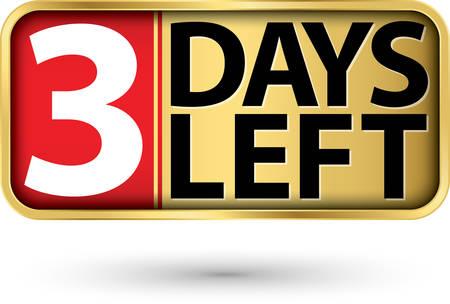 3 days left gold sign, vector illustartion