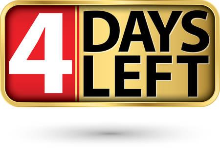 4 days left gold sign, vector illustartion