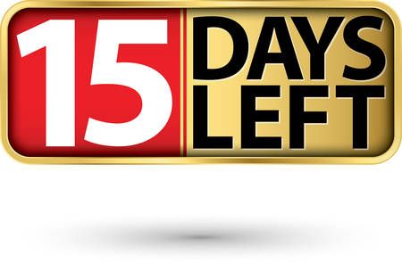 15 days left gold sign, vector illustartion