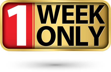 1 week left gold sign, vector illustartion Illustration