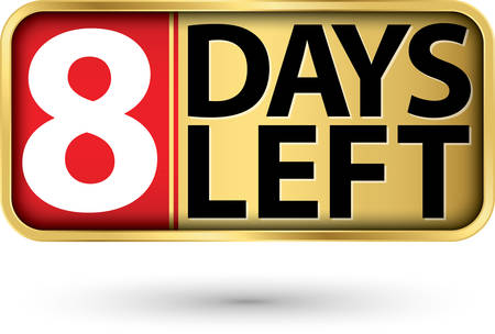 8 days left gold sign, vector illustartion