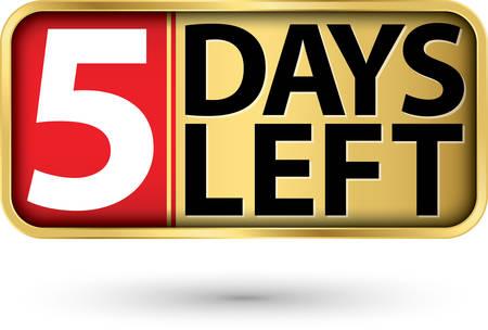 5 days left gold sign, vector illustartion