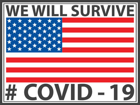 We will survive sign with USA flag, stay strong, Covid 19, vector illustration