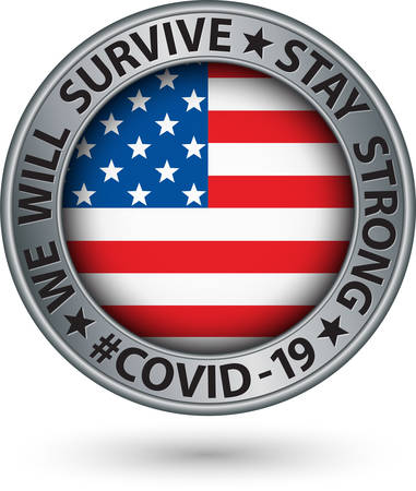 We will survive silver sign with USA flag, stay strong, Covid 19, vector illustration