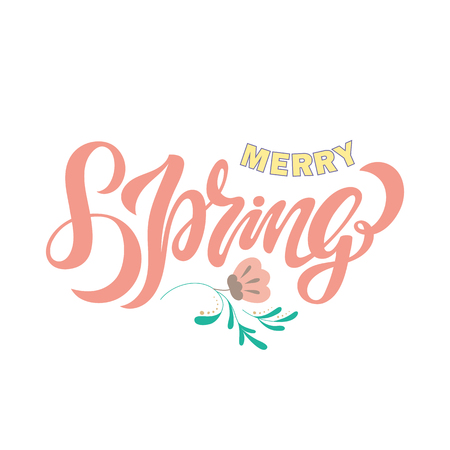 Hand sketched Merry Spring text as celebration icon, badge. Lettering typography poster with floral elements. Colorful vector illustration as a postcard, card, invitation, banner template. Seasons Greetings.