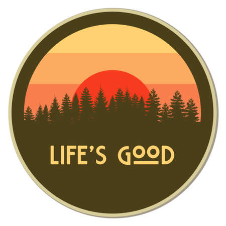 Life is Good, forest with sunset vector illustration Illustration