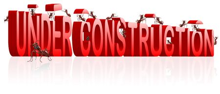 under construction website or webpage building ants constructing red 3d word isolated image work in progress or maintanance photo