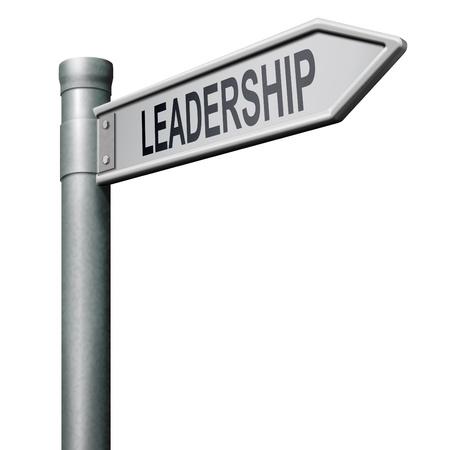 liderazgo: signo de carretera de liderazgo sigue l�der del equipo o la forma de concepto de �xito