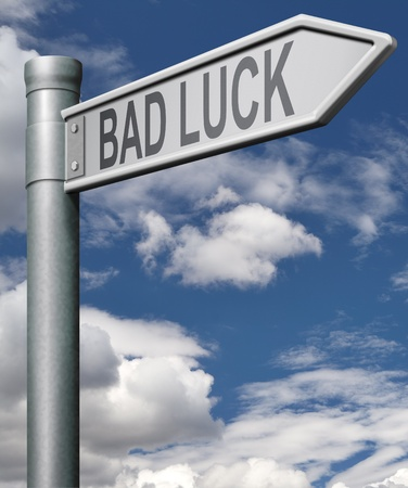 bad fortune: bad luck road sign unlucky bad day or bad fortune, misfortune arrow